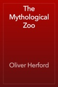 Oliver Herford - The Mythological Zoo artwork