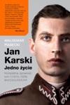 Jan Karski Jedno Ycie Kompletna Opowie Tom I