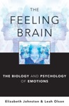 The Feeling Brain The Biology And Psychology Of Emotions