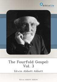 THE FOURFOLD GOSPEL: VOL. 3