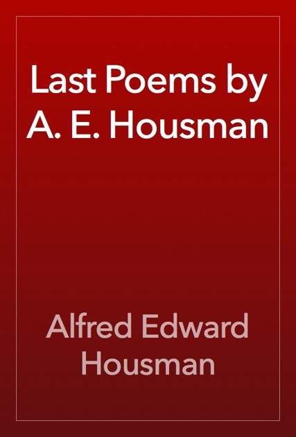 an introduction to the poetic styles of alfred e housman A e housman: (alfred edward housman) (hous´mən), 1859–1936, english poet and scholar, whose verse exerted a strong influence on later poetshe left oxford without a degree because he had failed his final examinations.