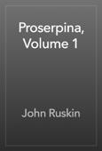 John Ruskin - Proserpina, Volume 1 artwork