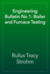 Engineering Bulletin No 1 Boiler And Furnace Testing