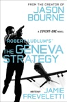 Robert Ludlums TM The Geneva Strategy