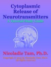 Cytoplasmic Release Of Neurotransmitters A Tutorial Study Guide