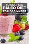 Paleo Diet For Beginners  Top 50 Paleo Smoothie Recipes Revealed