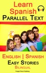 Learn Spanish - Parallel Text - Easy Stories English - Spanish Bilingual