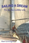 SAILING A DREAM  To An Incredible Life
