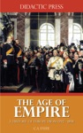 The Age Of Empire - A History Of Europe From 1792 - 1898