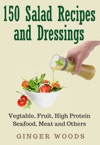 150 Salad Recipes And Dressings