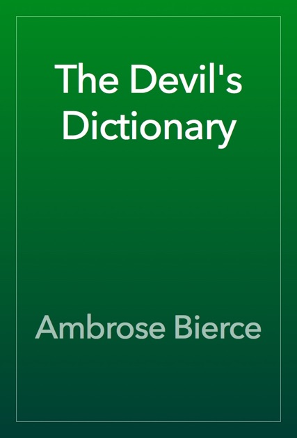 ambrose bierce biographical theory Ambrose bierce author of the devil's dictionary didn't make many  another  theory suggests bierce left with the intention of losing his life.