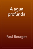 Paul Bourget - A agua profunda artwork