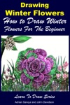 Drawing Winter Flowers How To Draw Winter Flowers For The Beginner