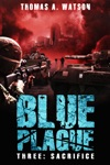 Blue Plague Sacrifice Blue Plague Book 3