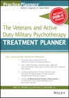 The Veterans And Active Duty Military Psychotherapy Treatment Planner With DSM-5 Updates