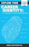 Explore Your Career Identity A Lesbian  Gay Workbook