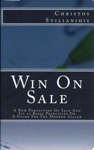 Win On Sale A New Perception Of Sale And Its 22 Basic Principles Or A Guide For The Modern Seller