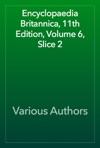 Encyclopaedia Britannica 11th Edition Volume 6 Slice 2