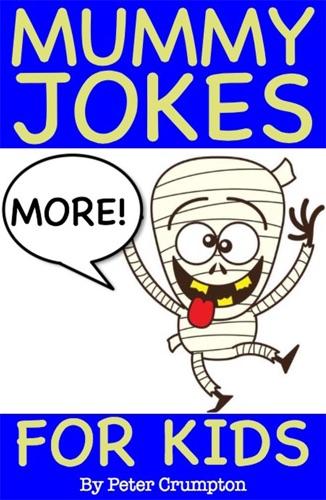 More Funny Mummy Jokes for Kids
