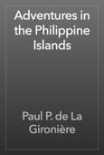 Paul P. de La Gironière - Adventures in the Philippine Islands artwork