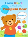 Learn Colors In French With Pumpkin Bear
