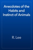 R. Lee - Anecdotes of the Habits and Instinct of Animals artwork
