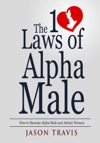 The 10 Law Of Alpha Male How To Become An Alpha Male  And Attract  Women