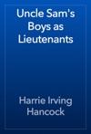 Uncle Sams Boys As Lieutenants