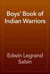 Boys Book Of Indian Warriors