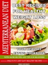 Mediterranean Diet Cookbook - Best Recipes For Healthy Weight Loss