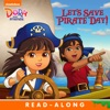 Lets Save Pirate Day Read-Along Storybook Dora And Friends