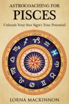 AstroCoaching For Pisces Unleash Your Star Signs True Potential