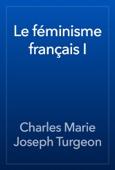 Le féminisme français I