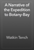 Watkin Tench - A Narrative of the Expedition to Botany-Bay artwork