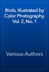 Birds Illustrated By Color Photography Vol 2 No 1