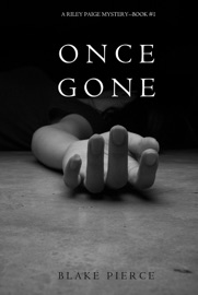 Once Gone (a Riley Paige Mystery—Book 1) - Blake Pierce Book