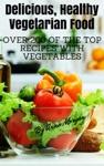 Delicious Healthy Vegetarian Food