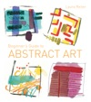 Beginners Guide To Abstract Art