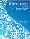 Using Digital Tools In The 21C Classroom