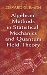 Algebraic Methods In Statistical Mechanics And Quantum Field Theory