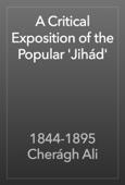 1844-1895 Cherágh Ali - A Critical Exposition of the Popular 'Jihád' artwork