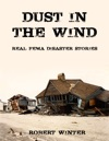 Dust In The Wind Real FEMA Disaster Stories