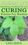 Poison Ivy - Identifying Washing Off And Curing Poison Ivy Rashes