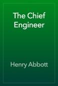 Henry Abbott - The Chief Engineer artwork