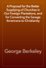 George Berkeley - A Proposal for the Better Supplying of Churches in Our Foreign Plantations, and for Converting the Savage Americans to Christianity artwork