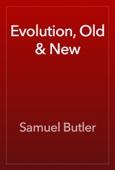 Samuel Butler - Evolution, Old & New artwork