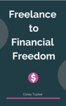 5 Freelance Steps To Financial Freedom