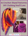 16 Crochet Shawl Patterns DIY Clothing Youll Love
