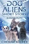 Dog Aliens Kaxian Duty - A Short Story