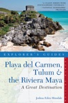 Explorers Guide Playa Del Carmen Tulum  The Riviera Maya A Great Destination Fourth Edition